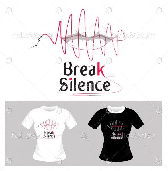 T-shirt graphic design. Break silence concept - vector illustration