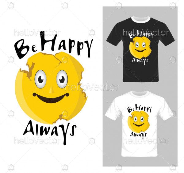 T-shirt graphic design. Be happy always graphic vector illustration
