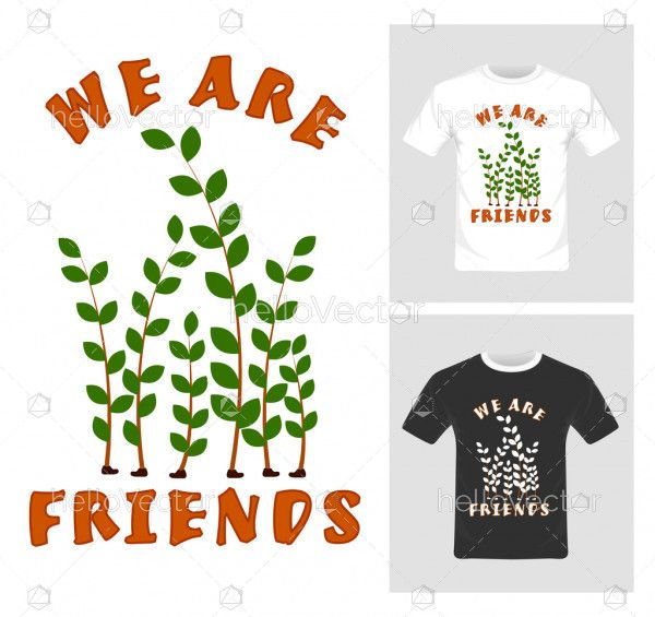 We are friends vector graphic. T-shirt graphic design illustration.