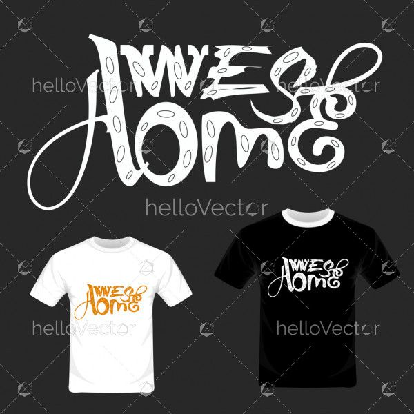 T-shirt graphic design vector with the awesome typography.