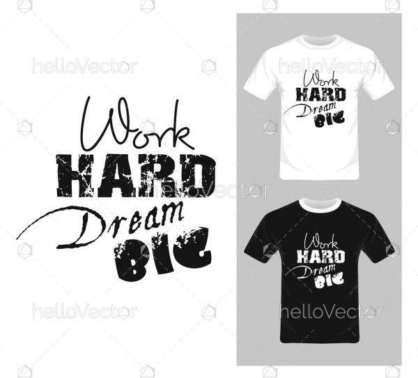 Work Hard Dream Big Typography. Inspirational quote, motivation - T-shirt graphic design vector illustration.