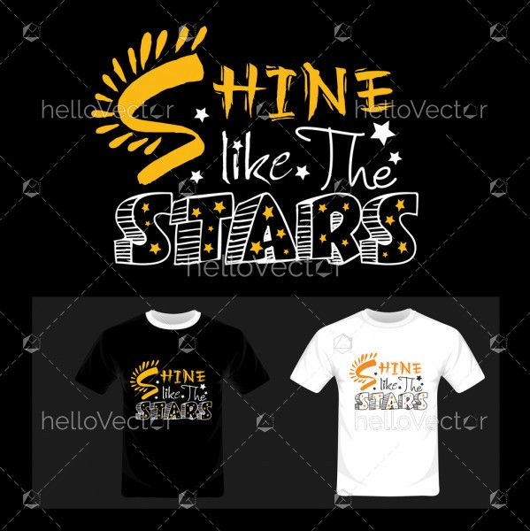 Shine like the stars typography. Inspirational quote, motivation - T-shirt graphic design vector illustration.