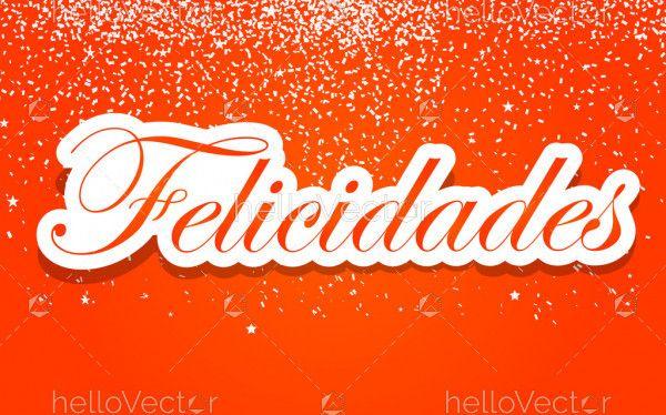 Felicidades - Congratulations Spanish Text