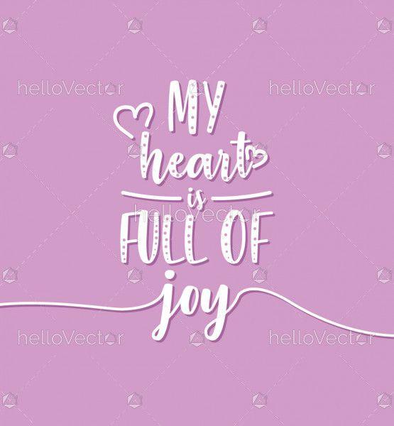 My heart is full of joy